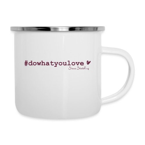 #dowhatyoulove - Emaille-Tasse