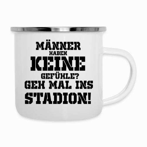 Männer haben keine Gefühle? geh mal ins Stadion! - Emaille-Tasse