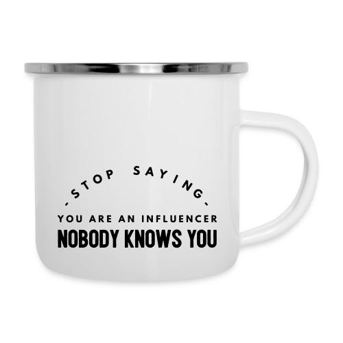 Influencer ? Nobody knows you - Camper Mug