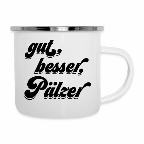 gut, besser, Pälzer - Emaille-Tasse