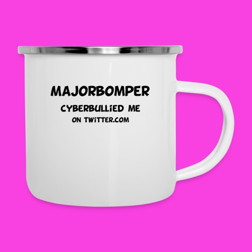 Majorbomper Cyberbullied Me On Twitter.com - Camper Mug