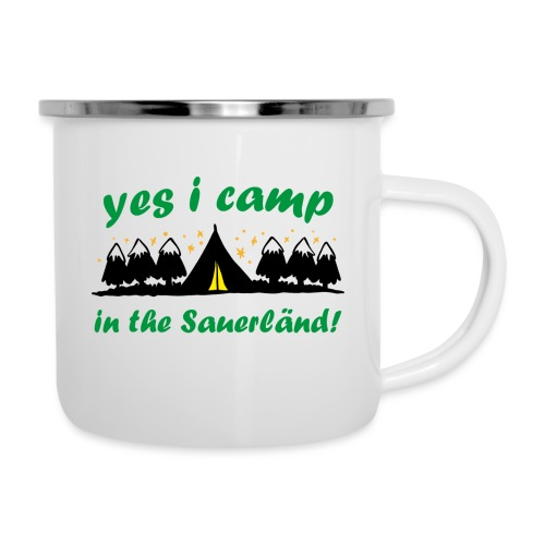 yes i camp in the Sauerländ - Emaille-Tasse
