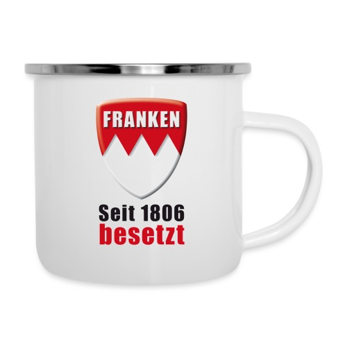 Franken - Seit 1806 besetzt! - Emaille-Tasse