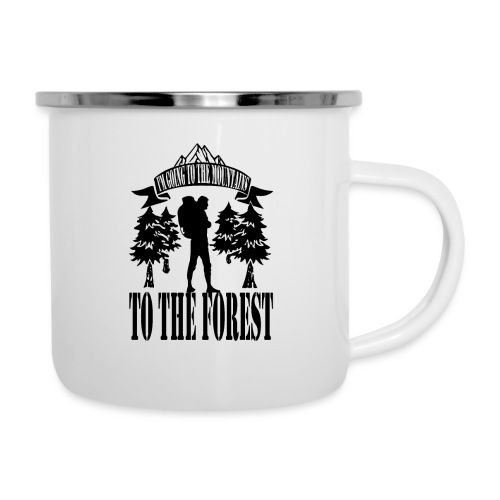 I m going to the mountains to the forest - Camper Mug