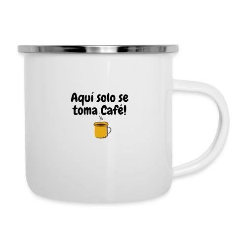 Aquí solo se toma Café - Taza esmaltada