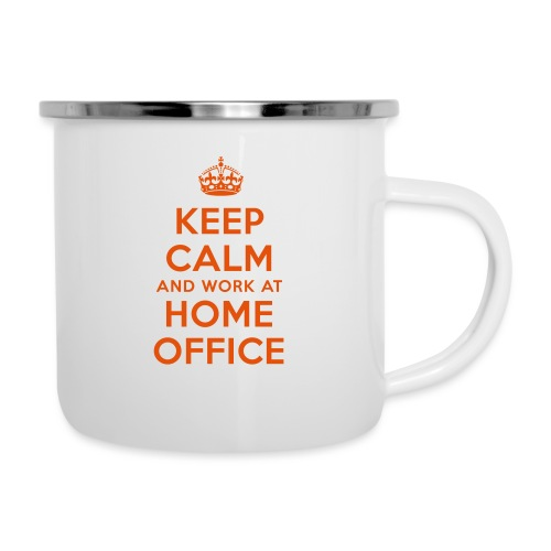 KEEP CALM and work at HOME OFFICE - Emaille-Tasse