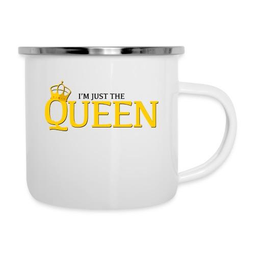 I'm just the Queen - Tasse émaillée