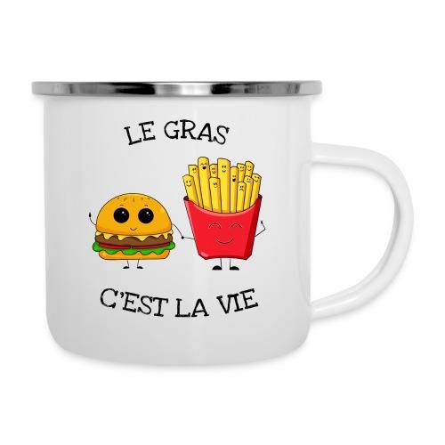 Le gras c'est la vie - Tasse émaillée