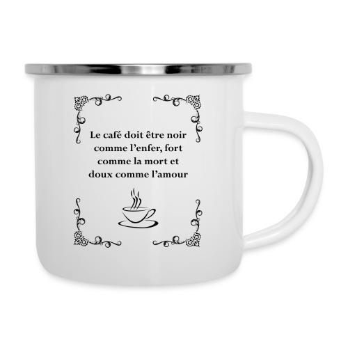 Le café doit être - Tasse émaillée
