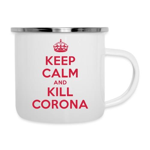 KEEP CALM and KILL CORONA - Emaille-Tasse