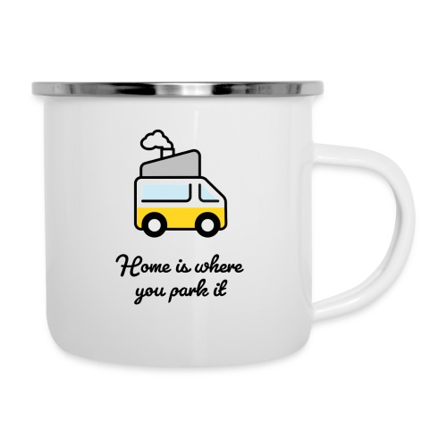 Home is where you park it - DUNKEL - Emaille-Tasse