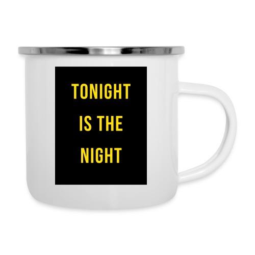 Tonight is the night - Lifestyle - Taza esmaltada