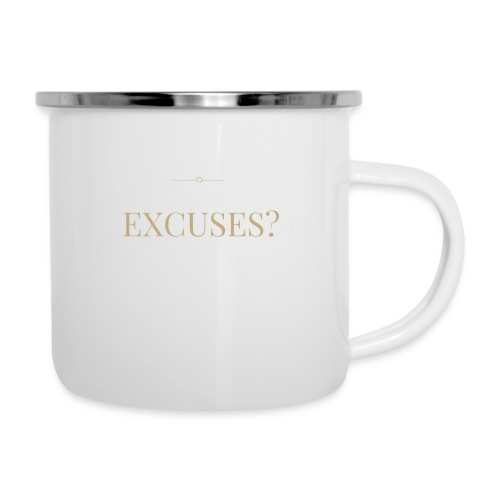 EXCUSES? Motivational T Shirt - Camper Mug