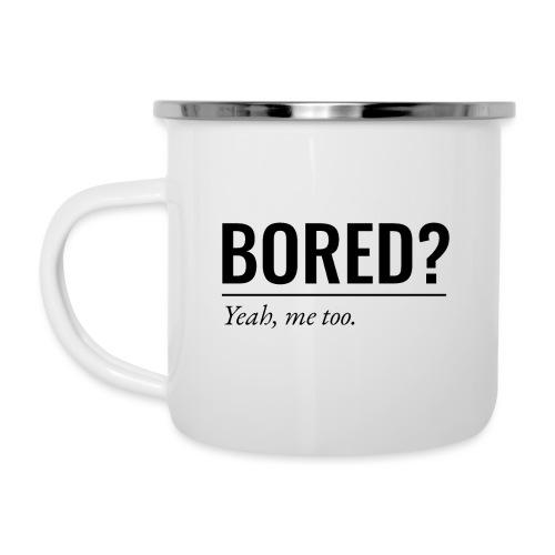 Bored - Emaille-Tasse