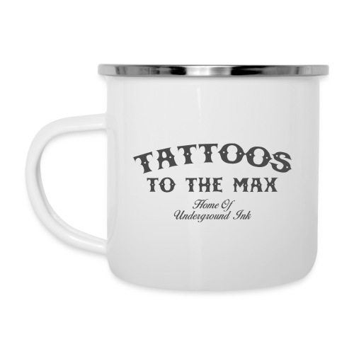Tattoos to the Max - Home of Underground Ink tttm - Emaille-Tasse