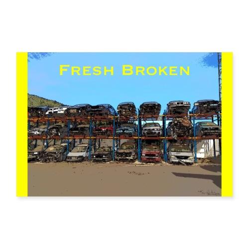 Fresh Broken - Póster 90x60 cm