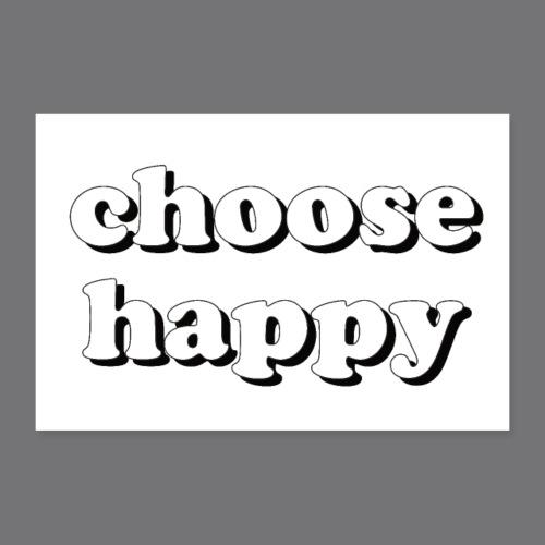 CHOOSE HAPPY Tee Shirts - Poster 36 x 24 (90x60 cm)