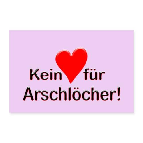 Kein Herz fuer Arschloecher - Poster 90x60 cm
