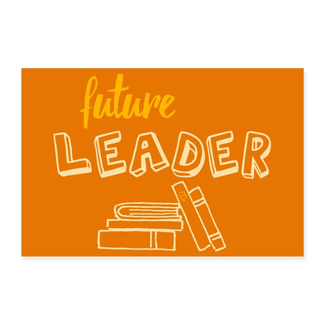 Poster - Future Leader - Yellow - 3: 2