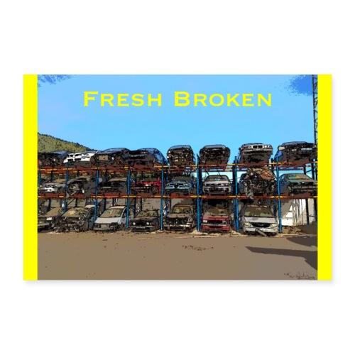 Fresh Broken - Póster 30x20 cm