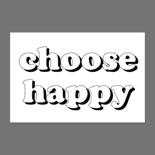 CHOOSE HAPPY Tee Shirts - Poster 12 x 8 (30x20 cm)
