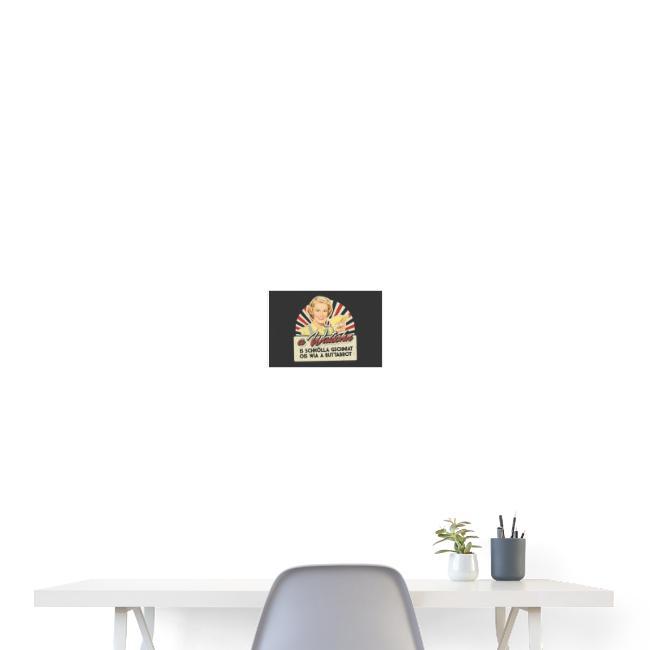 Vorschau: A Watschn is schnö gschmiat - Poster 30x20 cm