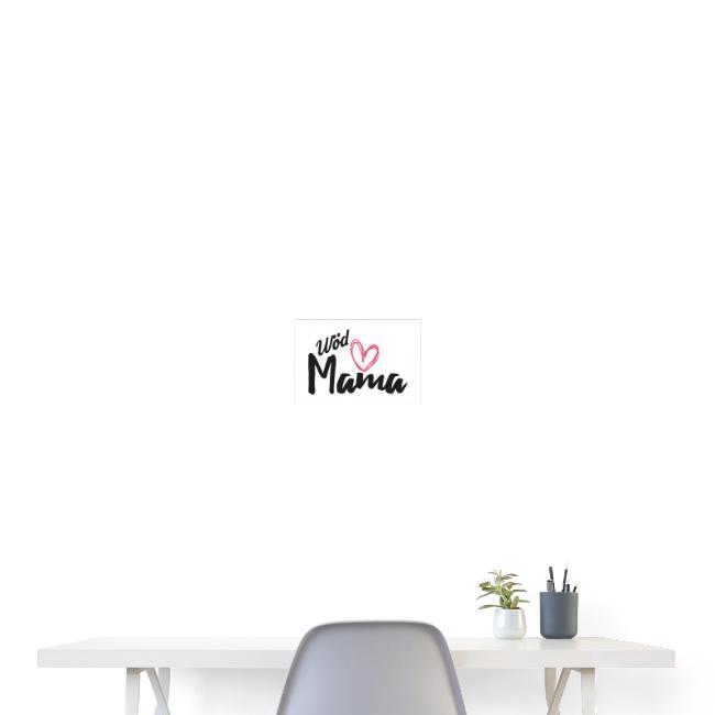Vorschau: Wöd Mama - Poster 30x20 cm