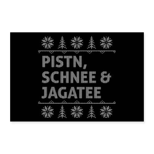 Vorschau: Pistn Schnee und Jagatee - Poster 30x20 cm
