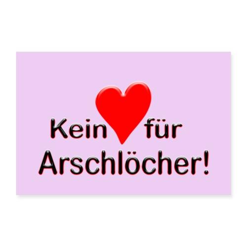 Kein Herz fuer Arschloecher - Poster 30x20 cm