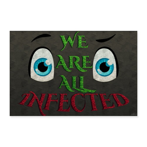 Poster - We are all infected - Black wall - Poster 30 x 20 cm