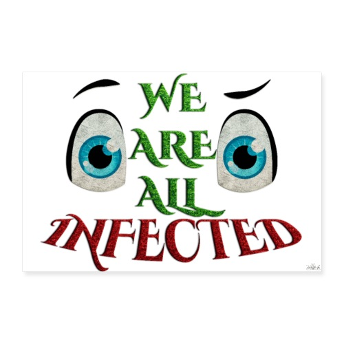 Poster - We are all infected -By- tshirtchicetchoc - Poster 30 x 20 cm