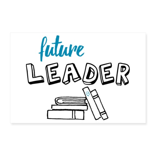 Poster - Future Leader - White - 3: 2 - Poster 12 x 8 (30x20 cm)