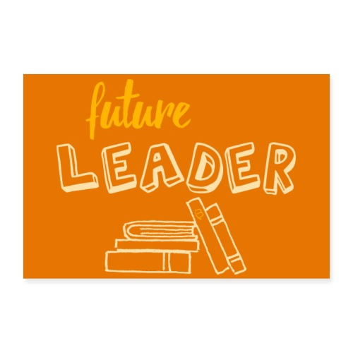 Poster - Future Leader - Yellow - 3: 2 - Poster 12 x 8 (30x20 cm)