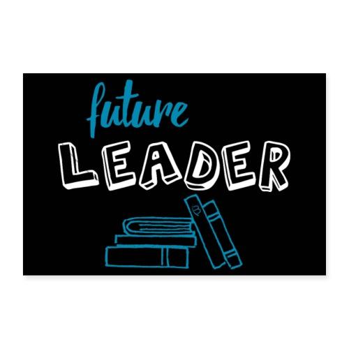 Poster - Future Leader - Black - 3: 2 - Poster 12 x 8 (30x20 cm)