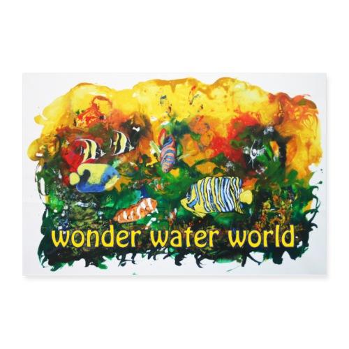 wonder water world - Poster 60x40 cm
