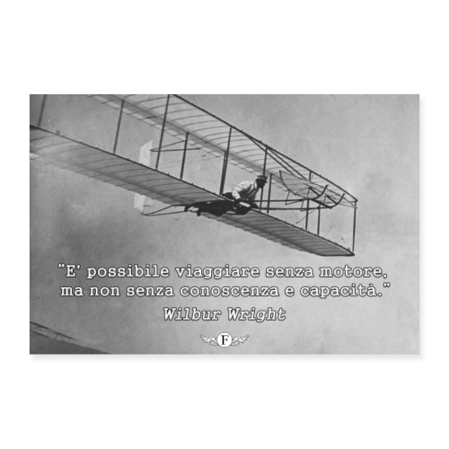 Wilbur Wright - Viaggiare senza motore (aforisma) - Poster 60x40 cm