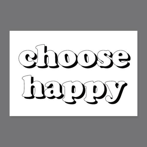 CHOOSE HAPPY Tee Shirts - Poster 24 x 16 (60x40 cm)