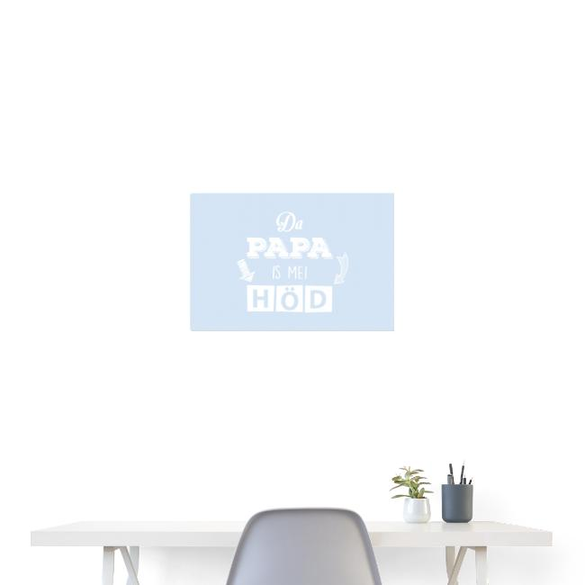Vorschau: Da Papa is mei Höd - Poster 60x40 cm