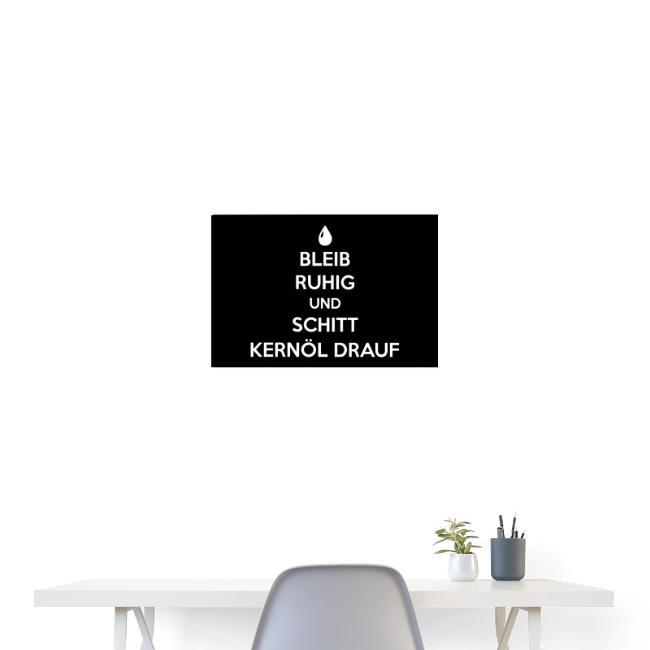 Vorschau: Bleib ruhig und schitt Kernöl drauf - Poster 60x40 cm