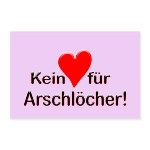 Kein Herz fuer Arschloecher - Poster 60x40 cm