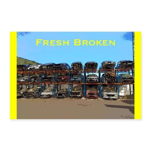 Fresh Broken - Póster 60x40 cm