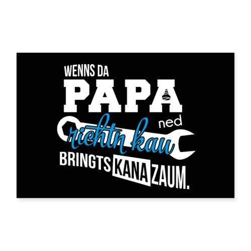 Vorschau: Da Papa wird's richtn - Poster 60x40 cm