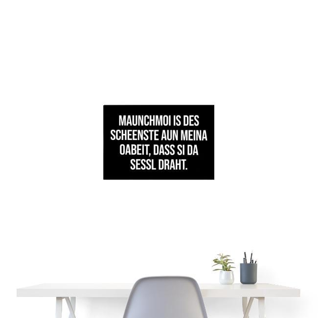 Vorschau: Des scheenste aun meina Oabeit - Poster 60x40 cm