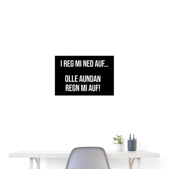 Vorschau: I reg mi ned auf... - Poster 60x40 cm