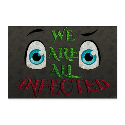 Poster - We are all infected - Black wall - Poster 60 x 40 cm
