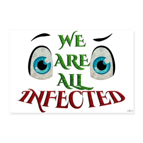 Poster - We are all infected -By- tshirtchicetchoc - Poster 60 x 40 cm