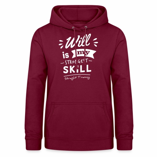 Will is my strongest skill - Frauen Hoodie