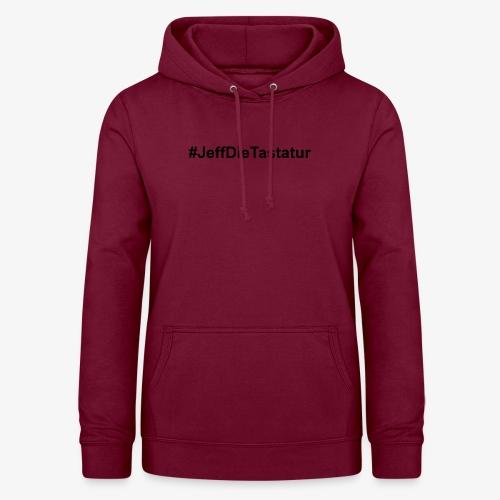 hashtag jeffdietastatur schwarz - Frauen Hoodie