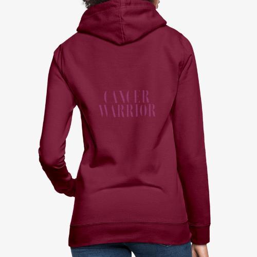 Cancer Warrior - kanker strijder - Vrouwen hoodie