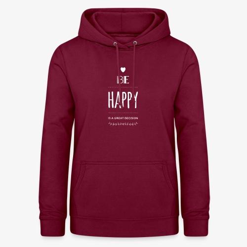 BE Happy ❤️ - Frauen Hoodie